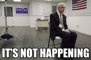 ron-paul-for-esident-10-its-not-happening-not-happening-52710078.png