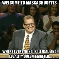 welcome-to-massachusetts-where-everything-is-illegal-and-legality-doesnt-matter.jpg